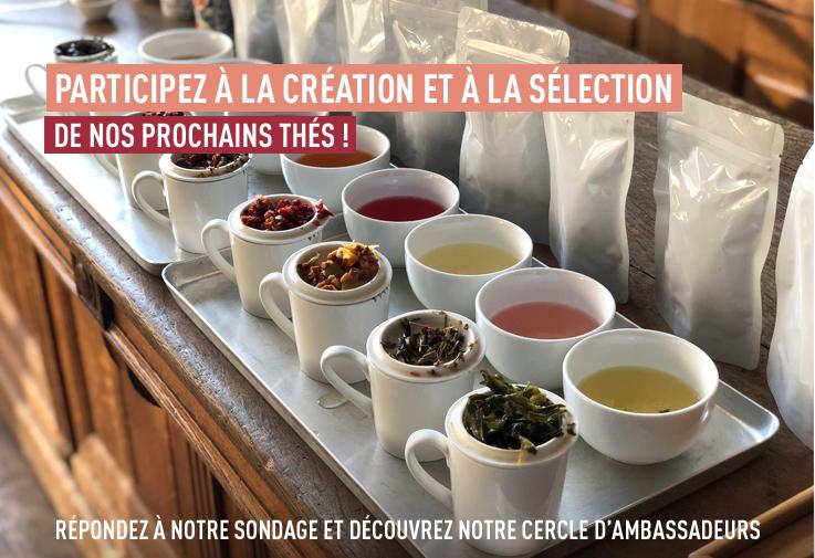 Participez à la création de nos prochains thés !